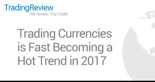 Trading Currencies is Fast Becoming a Hot Trend