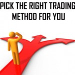 Pick the right trading method
